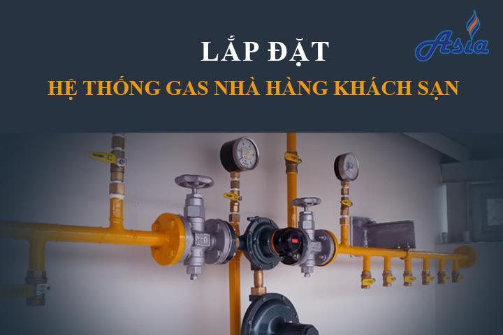 lắp đặt hệ thống gas nhà hàng khách sạn tphcm